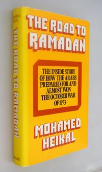 The road to Ramadan: The Inside Story of How the Arabs Prepared for and Almost Won the October War of 1973