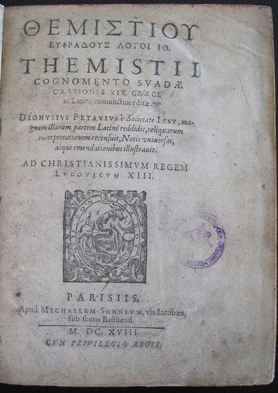 ΘÎu2022ΜΙΣΤΤΙΟΥ Îu2022ΥΦΡÎu0027Îu201dΟΥΣ Îu203aΟÎu201cΟΙ ΙΘ: Themistii  Cognomento Suade Orationes XIX Græce Ac Latinè Coninunctium Editae  Dionysius Petavius.