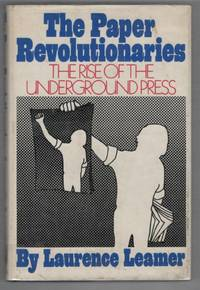 The Paper Revolutionaries: The Rise of the Underground Press