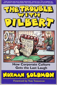 The Trouble with Dilbert: How Corporate Culture Gets the Last Laugh
