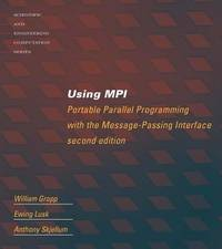 Using MPI : Portable Parallel Programming with the Message Passing Interface