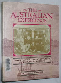 The Australian Experience: Essays in Australian Land Settlement and Resource Management
