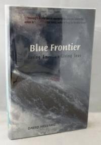 Blue Frontier: Saving America's Living Seas