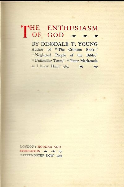 London: Hodder and Stoughton, 1905. First Edition. Signed presentation from Young on the front endpa...