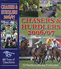 Chasers & Hurdlers 2006 / 07 by  G; et al Greetham - First Edition - 2007 - from Barter Books Ltd and Biblio.com