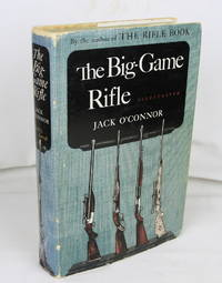 The Big-Game Rifle (First Edition)