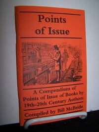 image of Points of Issue; A Compendium of Points of Issue of Books by 19th- 20th Century Authors.