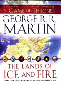 The Lands of Ice and Fire (A Game of Thrones)(12 maps) by George R. R. Martin - First - 2012 - from Ironwood Hills Books and Biblio.com