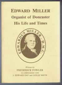 Edward Miller, Organist of Doncaster, His Life and Times