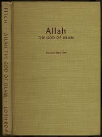 Allah The God of Islam: Moslem Life and Worship