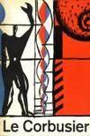 Le Corbusier. Architecture. Painting. Sculpture. Tapestries