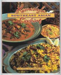 Homestyle Southeast Asian Cooking by  Chandra  Rani & Khan - Paperback - 1998 - from Riverwash Books and Biblio.com
