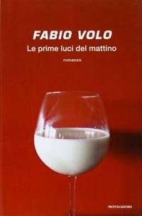 Le Primi Luci Del Mattino by  Fabio Volo  - Paperback  - from World of Books Ltd (SKU: GOR004347241)
