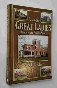 image of Saratoga's Great Ladies: Broadway and Franklin Square with State Street  and Greenfield Avenue