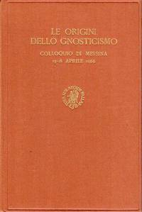 Le Origini dello Ggnosticismo. The Origins of Gnosticism. Colloquium of Messina, 13-18 April 1966. Studies in the History of Religions XII.