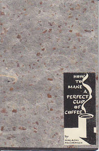 How To Make a Perfect Cup of Coffee - SIGNED, HANDMADE COPY