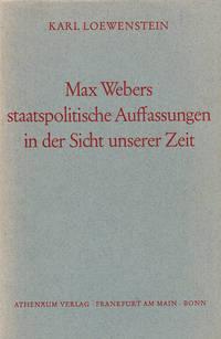 Max Webers Staatspolitsche Auffassungen in der Sicht unserer Zeit