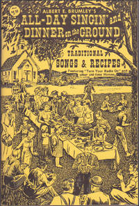 Albert E. Brumley's All-Day Singin' and Dinner on the Ground; a Collection of Favorite Old Time Songs and Hymns and Choice Recipes from the Days of Yesteryear