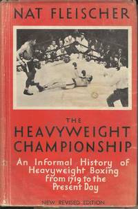 The Heavyweight Championship.  An Informal History of Heavyweight Boxing from 1719 to the Present Day