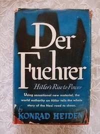 image of Der Fuehrer; Hitler's rise to power (Englisch) von Konrad Heiden (Autor)