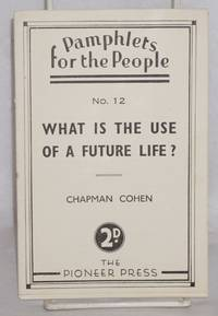 What is the use of a future life
