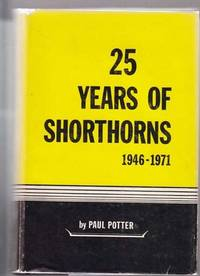 25 Years of Shorthorns by  Paul Potter - Signed First Edition - 1972 - from Sweet Beagle Books (SKU: 23860)