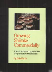 image of Growing Shiitake Commercially  A Practical Manual for Production of  Japanese Forest Mushrooms