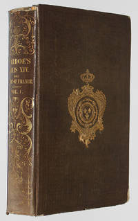 Louis the Fourteenth and the Court of France in the Seventeenth Century. Vol. 1