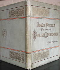 Birket Foster's Pictures of English Landscape. Engraved by the brothers Dalziel, with pictures in word by Tom Taylor. India Proof Edition.