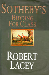 Sotheby's - Bidding for Class by Robert Lacey - First Edition. - 1998 - from Eaglestones (SKU: 003205)