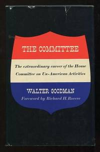 The Committee: The extraordinary career of the House Committee on  Un-American Activities