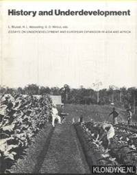 History and Underdevelopment. Essays on Underdevelopment and European Expansion in Asia and Africa