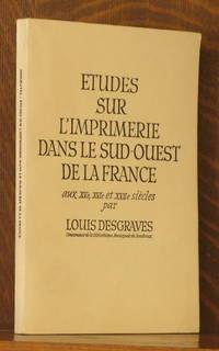 ETUDES SUR L'IMPRIMERIE DANS LE SUD-OUEST DE LA FRANCE, AUX XV, XVI ET XVII SIECLES