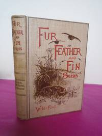 WILD-FOWL With Chapters on Shooting the Duck and the Goose by W.H. Pope and Cookery by Alexander Innes Shand [Fur, Feather and Fin Series]