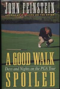 image of A Good Walk Spoiled:  Days and Nights on the PGA Tour
