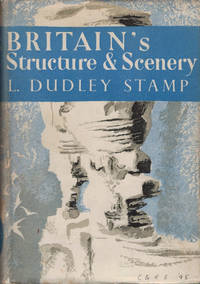Britain's Structure and Scenery. New Naturalist No 4