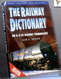 Railway Dictionary: An A-Z of Railway Terminology