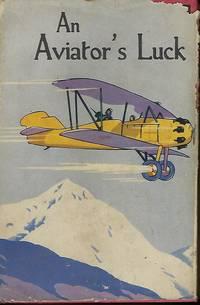 AN AVIATOR'S LUCK OR THE CAMP KNOX PILOT