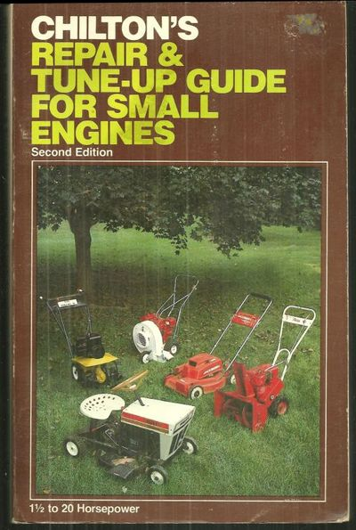 CHILTON'S REPAIR AND TUNE-UP GUIDE FOR SMALL ENGINES, Baxter, John editor