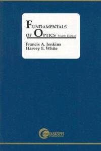 Fundamentals of Optics by Harvey E. White; Francis A. Jenkins - 2001