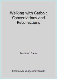 Walking with Garbo : Conversations and Recollections