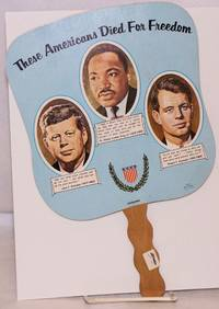 These Americans Died for Freedom [funeral/church hand fan] Kennedy, King & Kennedy