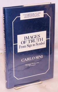 Images of truth, from sign to symbol. Translated by Massimo Verdicchio