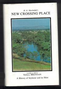 NEW CROSSING PLACE Extended to 1982 by Niall Brennan, a History of Seymour  and its Shire.