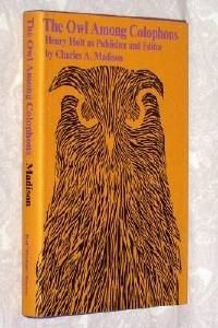 The Owl Among Colophons: Henry Holt as Publisher and Editor