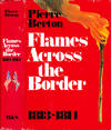 image of Flames Across the Border: The Invasion of Canada 1813-1814