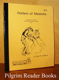 image of Outlaws of Manitoba: Strange Tales of Crime and Criminals from Our  Storied Past. (Gopher Book #26).