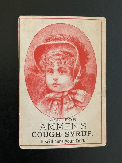 ASK FOR AMMEN'S COUGH SYRUP IT WILL CURE YOUR COLD. 4 x 3.Label printed with lithographed illustrati...