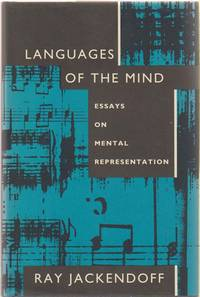 Languages of the Mind  Essays on Mental Representation