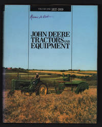 John Deere Tractors and Equipment: Volume One 1837-1959